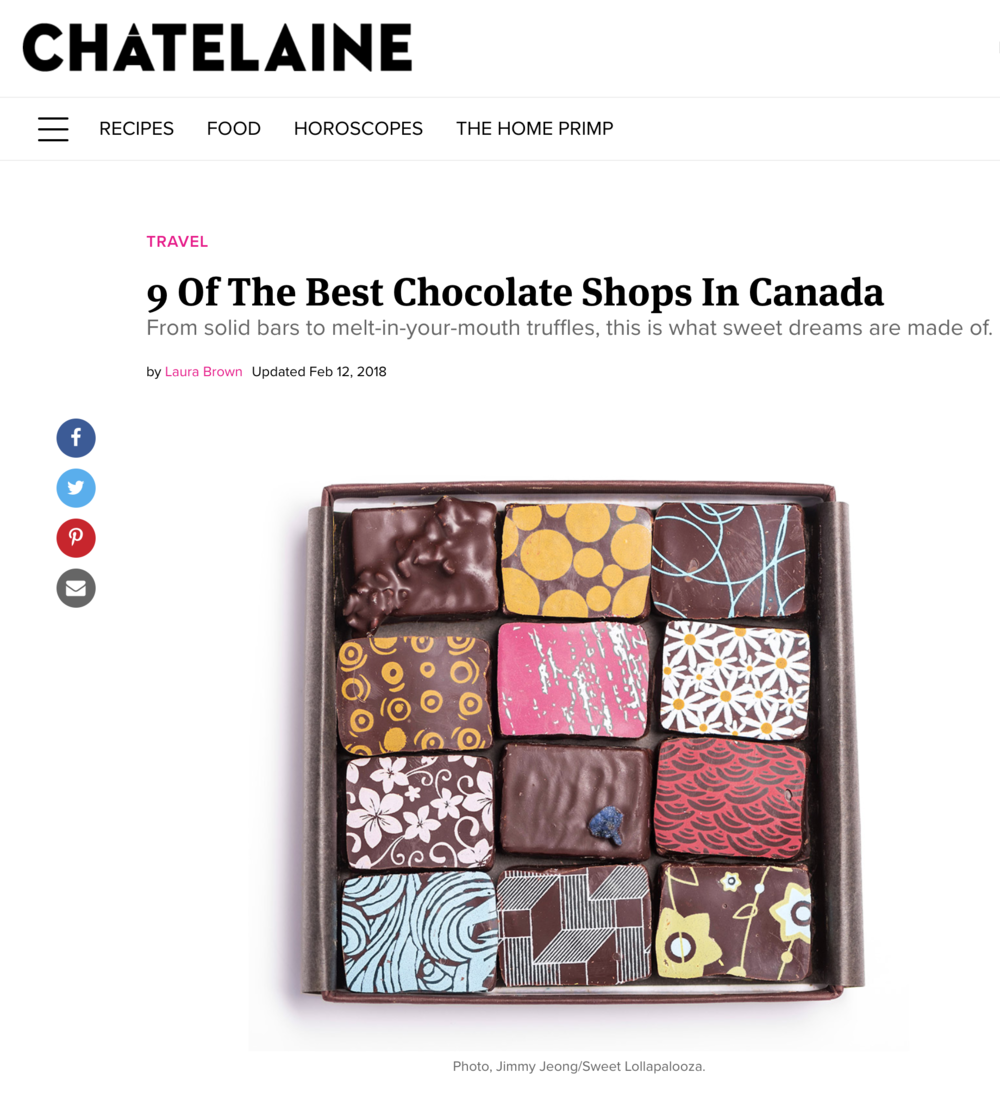 Chatelaine Magazine  - Named us one of the 9 best chocolate shops in Canada. We're honoured.