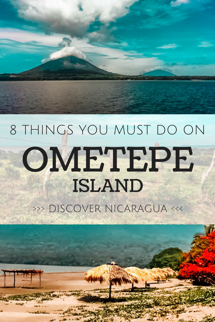8 Things To Do On Ometepe Island, Discover Nicaragua (Pinterest Pin)