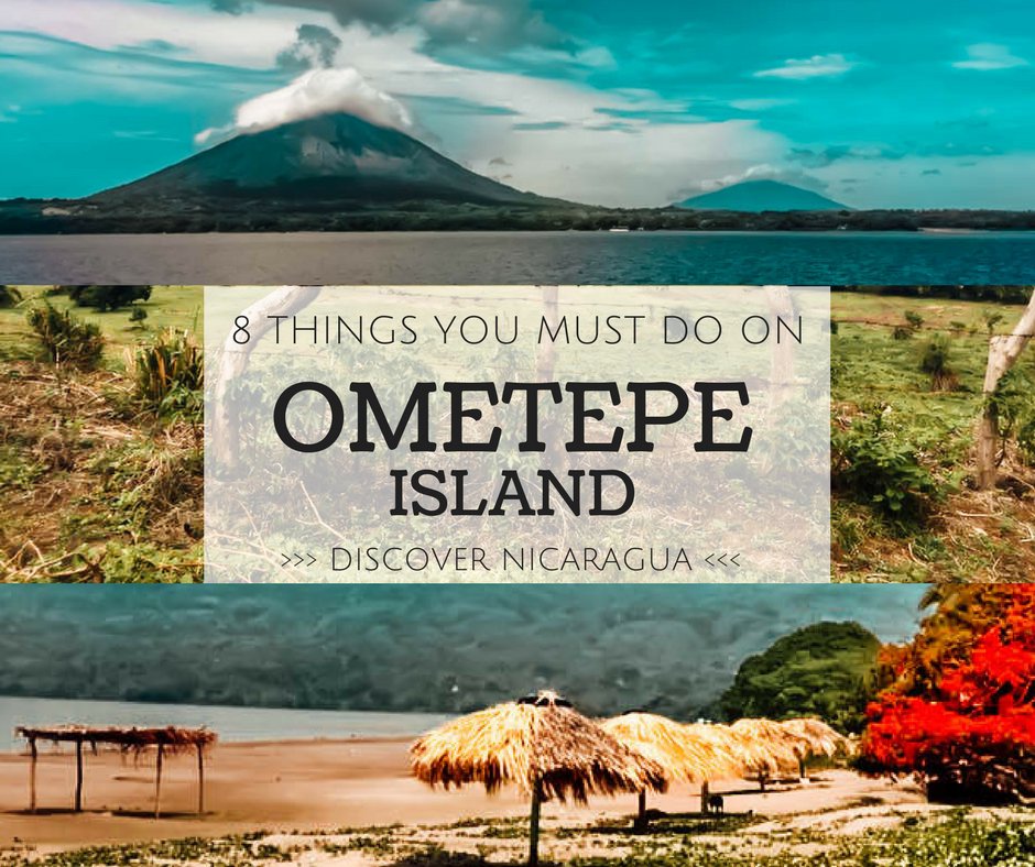 8 Things To Do On Ometepe Island, Discover Nicaragua