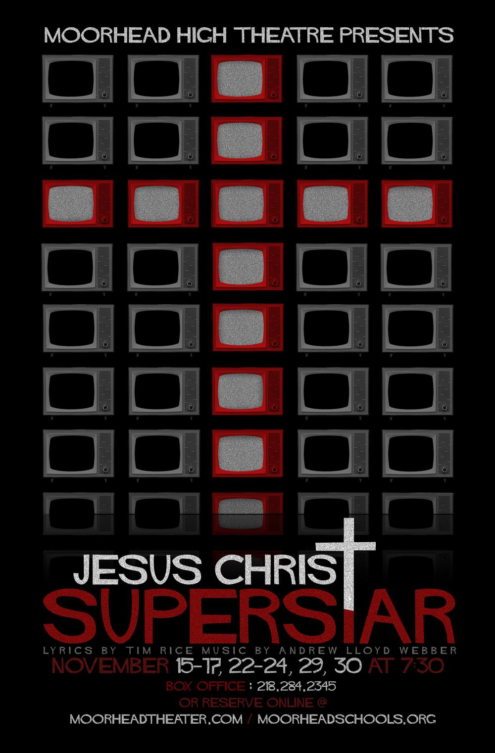 Poster designed for Moorhead High School's 2013 production of  Jesus Christ Superstar.