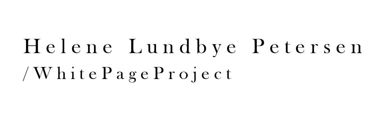 Helene Lundbye Petersen  /WhitePageProject