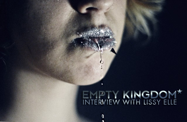 "<a href=""http://www.emptykingdom.com/featured/ek-interview-lissy-elle/"">Click here to read full interview</a>"