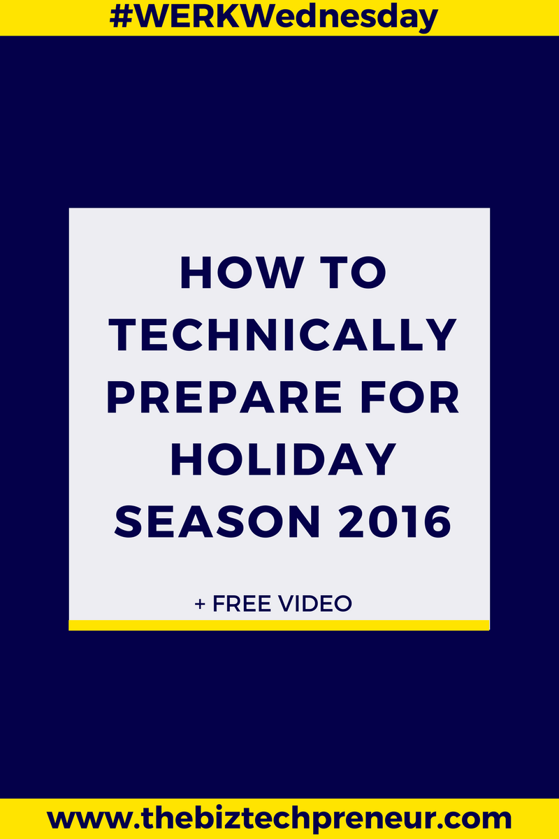 How to TECHnically Prepare for Holiday Season 2016 + Free Video