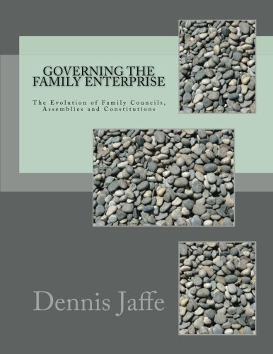 Governing the Family Enterprise Family Councils Assemblies Constitutions Dennis Jaffe Wise Counsel Research