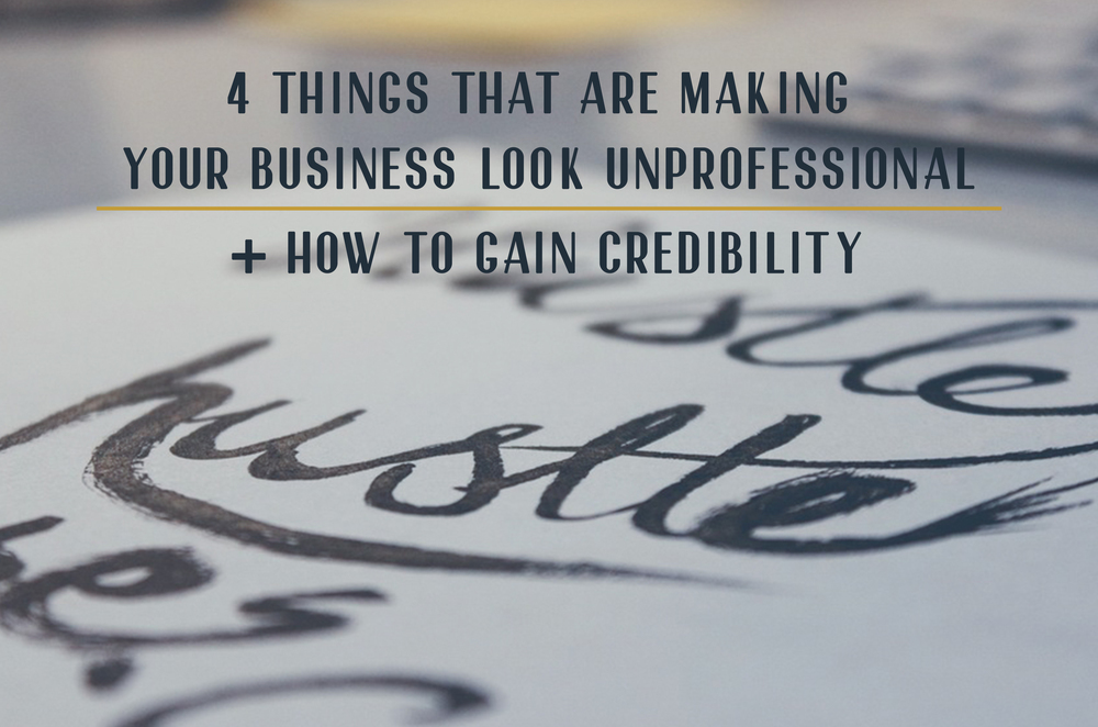 4 Things that are making your business look unprofessional.jpg