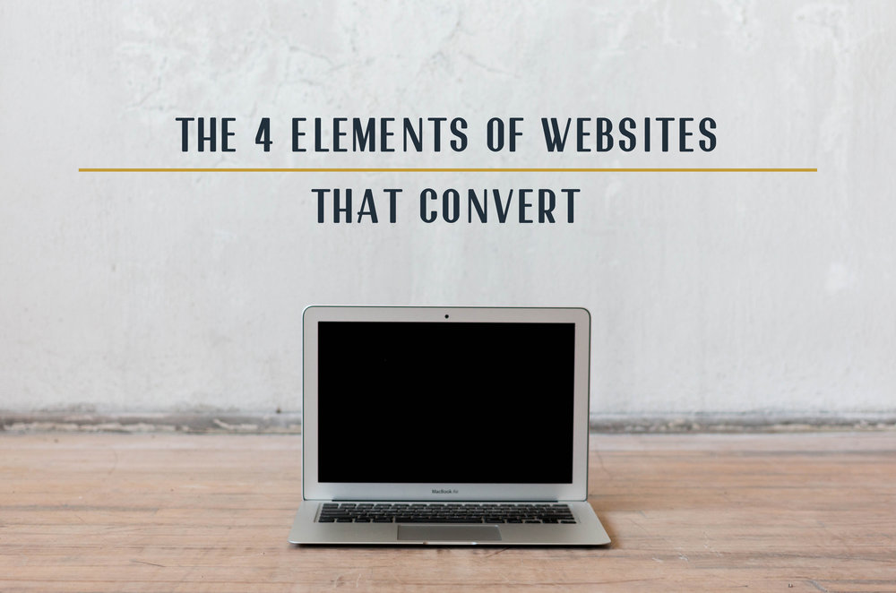 The 4 Elements of Websites that Convert