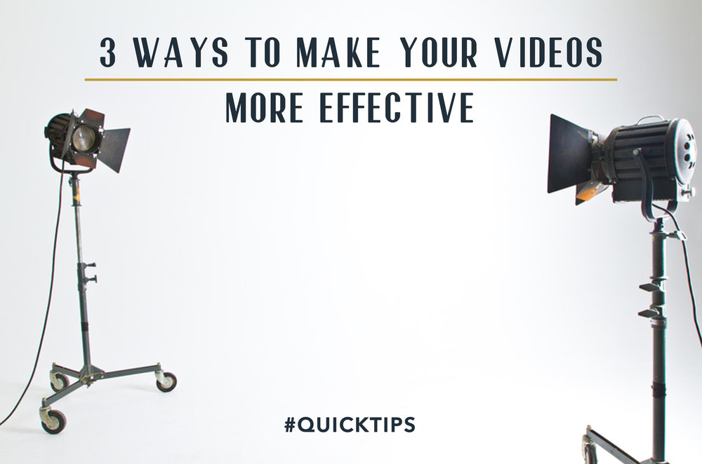 3 Ways to Make Your Videos More Effective [Video]