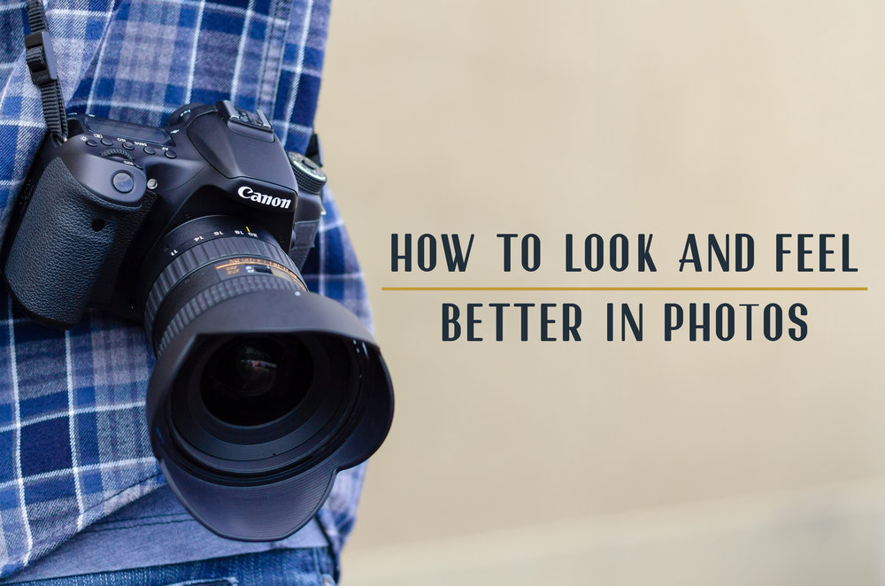 How to Look and Feel Better in Photos