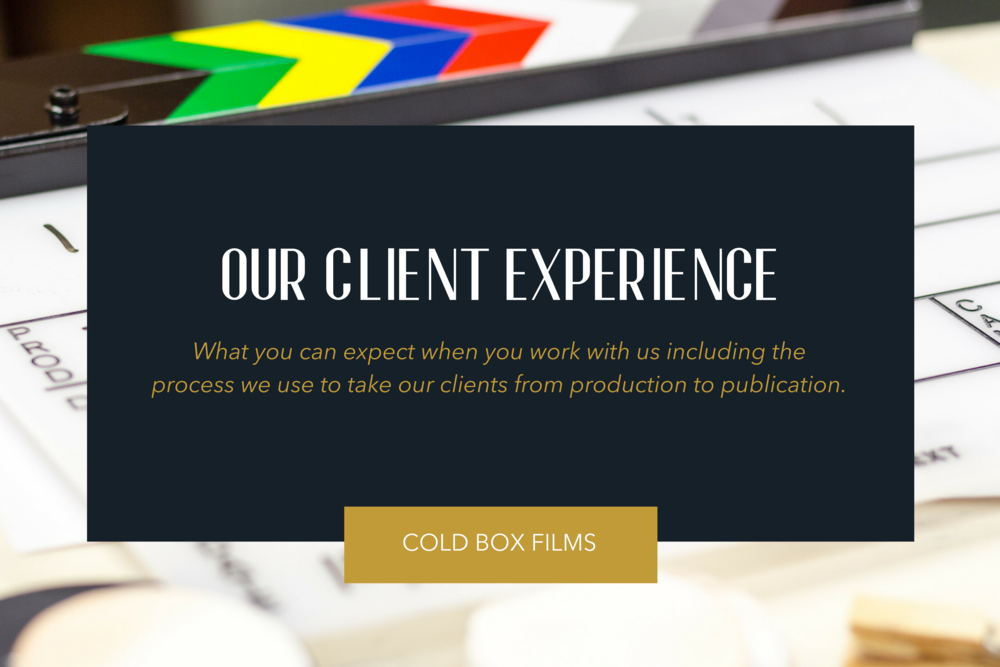 Our Client Experience | Cold Box Films
