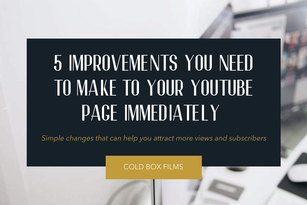 5 Improvements You Need To Make To Your YouTube Page Immediately