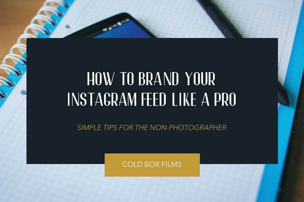 How to Brand Your Instagram Feed Like a Pro