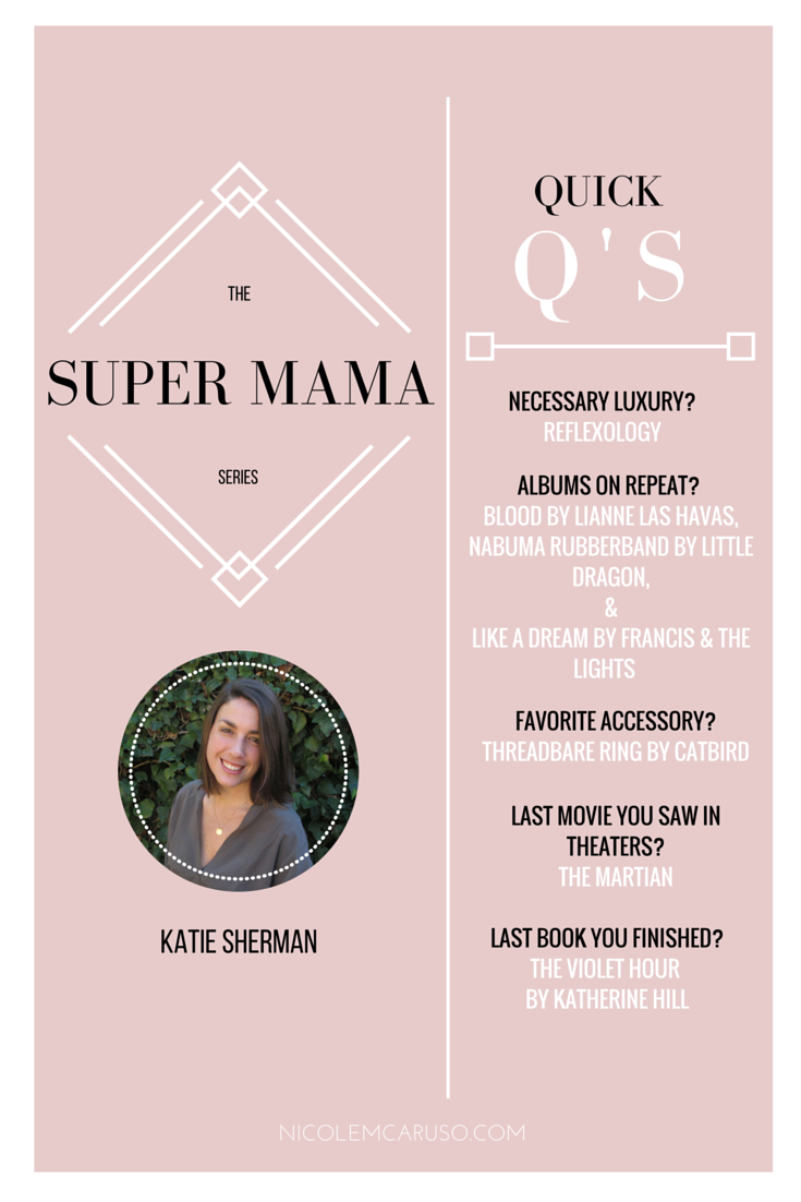 KATIE SHERMAN / SUPER MAMA SERIES