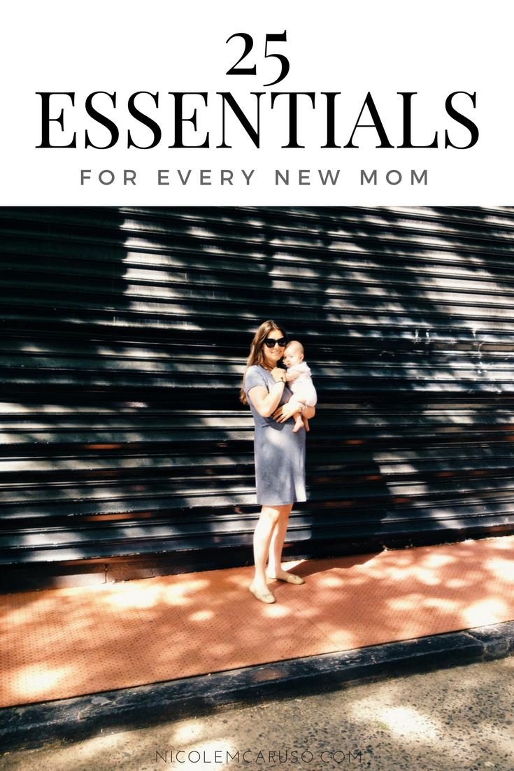 25 ESSENTIALS FOR EVERY NEW MOM / NICOLEMCARUSO.COM