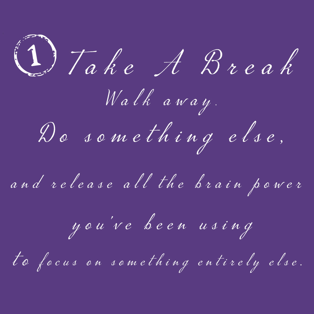 1. Take a break