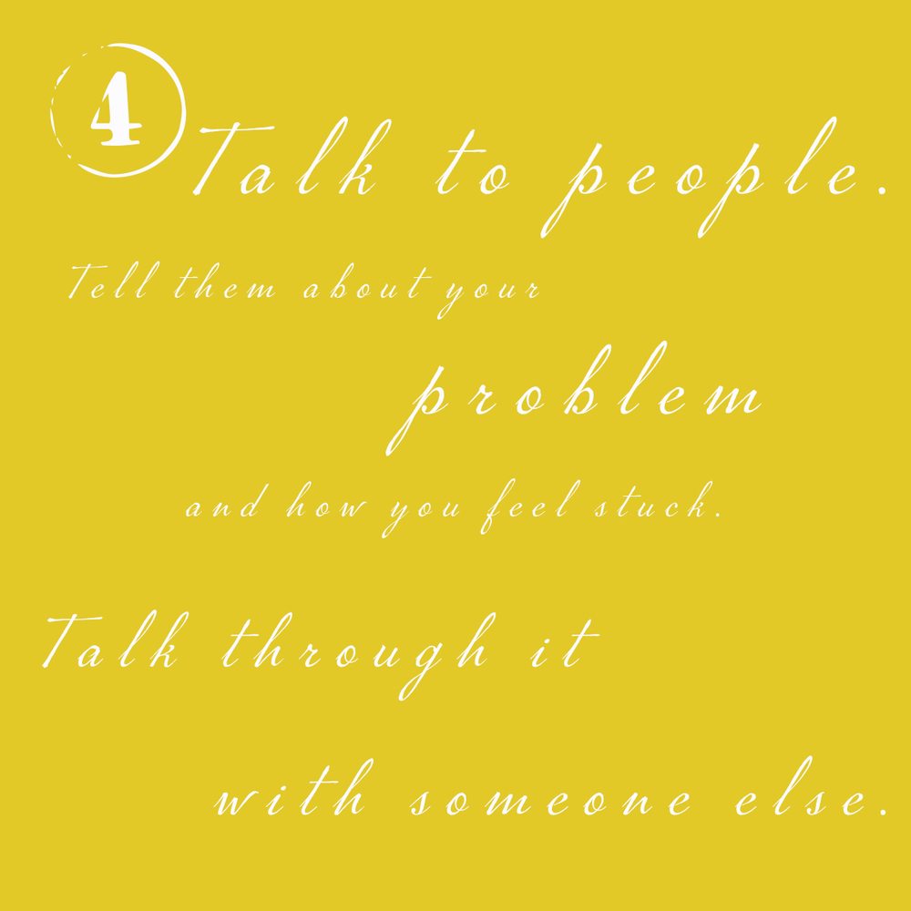 4. Talk to people.
