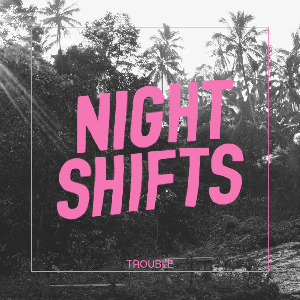 Nightshifts - Trouble Cover Art