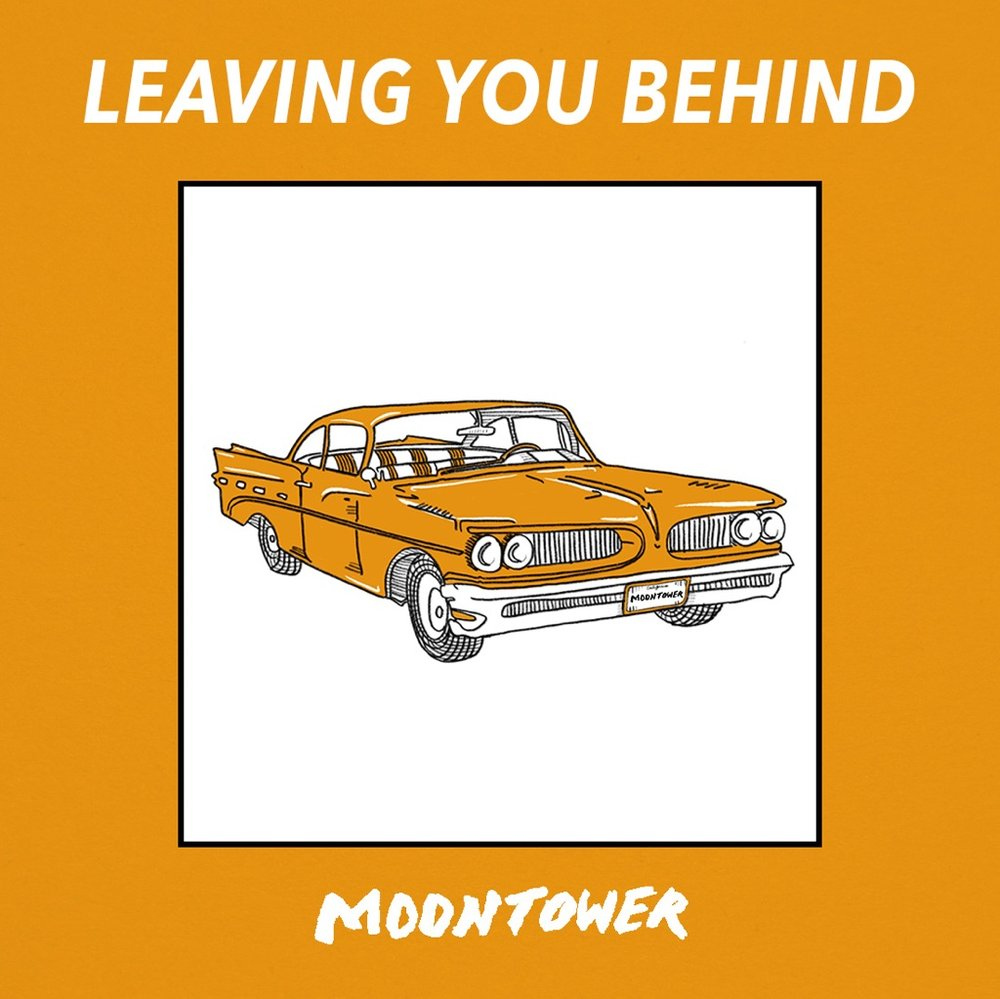 Leaving You Behind - Moontower