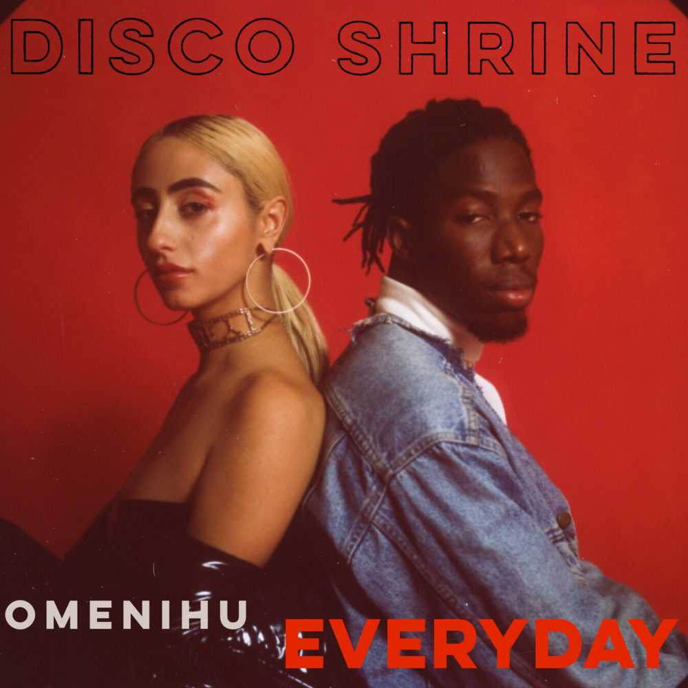 Everyday Ft. Omenihu - DIsco Shrine