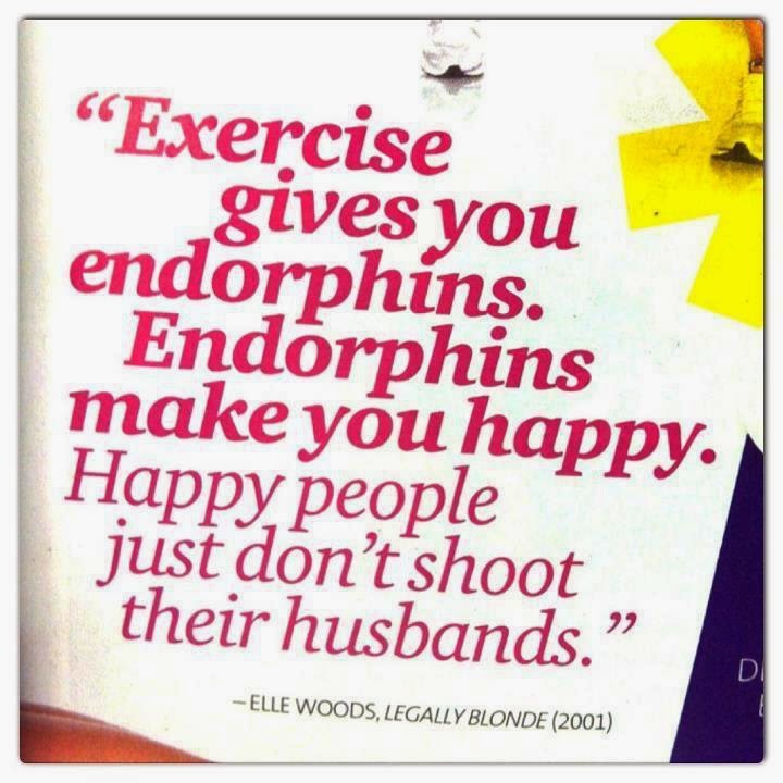 Endorphins Make You Happy Legally Blonde