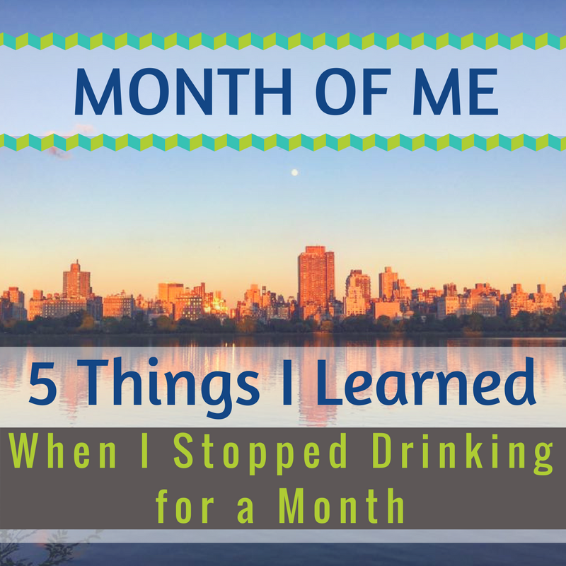 5 Things I Learned from Giving Up Alcohol for a Month