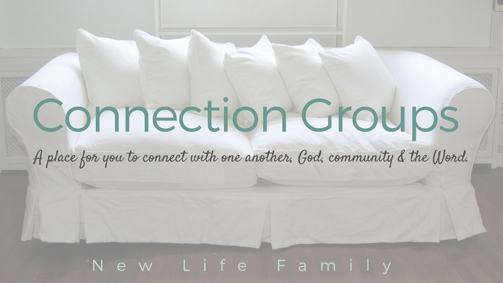 Connection Groups New Life Baptist Church Greencastle, IN