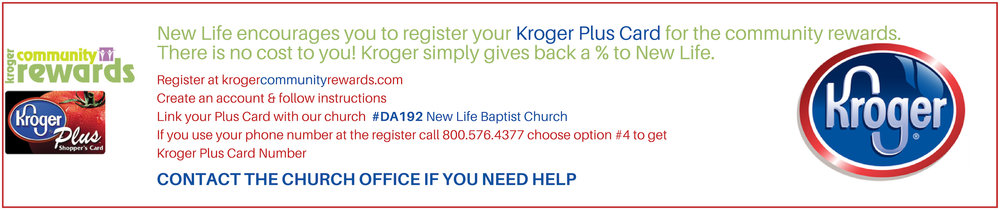 Register at krogercommunityrewards.com Create an account & follow instructions Link your Plus Card with our church #DA194 New Life Baptist Church If you use your phone number at the register call 800.576.4377.jpg