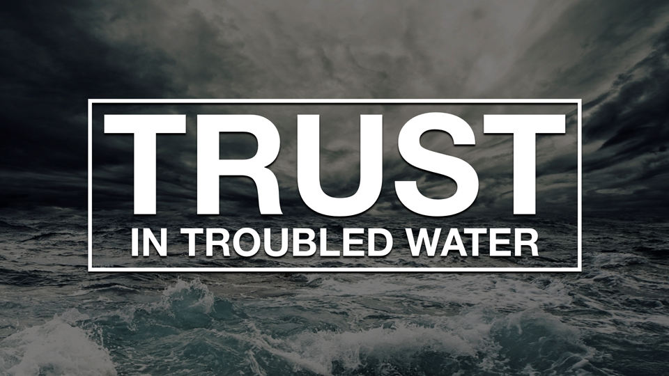 Trust in Troubled Water.png