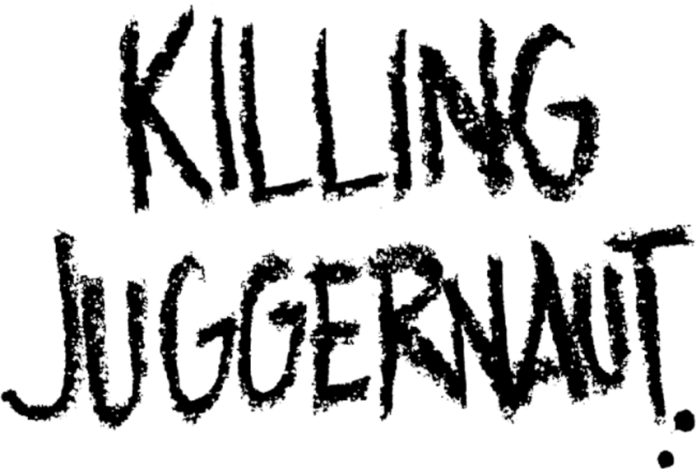 Killing Juggernaut