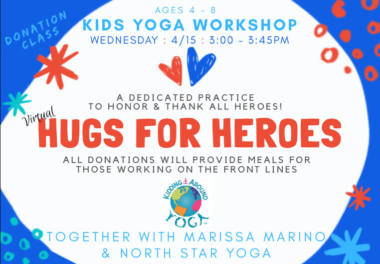 Hugs 4 Heroes Kids Yoga With Marissa North Star Yoga