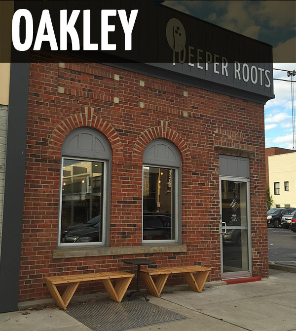 Oakley Coffee Bar    3056 Madison Rd Cincinnati, Ohio 45209   (513) 913-9489  Our maiden coffee bar is located in the heart of Oakley Square. Grab a friend or your family and come get a taste of all that Deeper Roots Coffee has to offer.  For updates visit our Oakley Facebook page.    Hours:  M-F: 6:30a - 8p Sat: 7:30a - 8p Sun: 7:30a - 6p