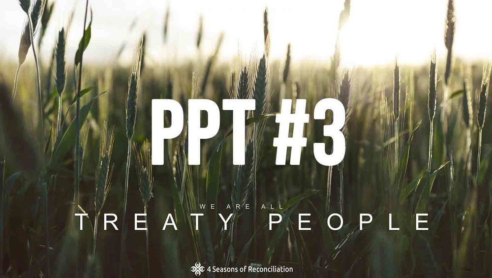 PPT #3 - We Are All Treaty People