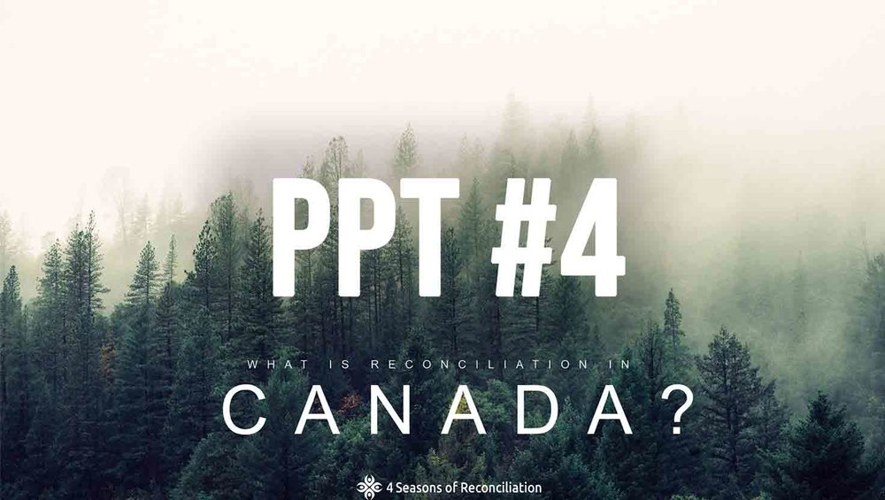 PPT #4 - What is Reconciliation in Canada