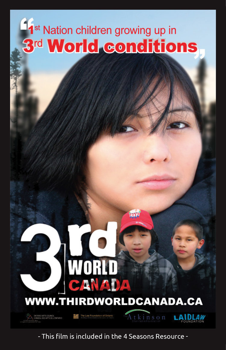 '3rd World Canada' - You can access the film, 3rd Word Canadawith this link here below. We ask that you please view this sensitive film prior to showing it to your students to be better prepared to work with the film. Your teacher guide also provides you with preparation notes prior to showing the film and for the discussion and student activity afterwards
