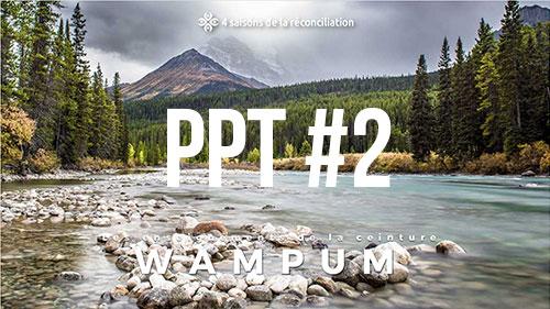 PPT#2 - Les enseignements de la ceinture Wampum