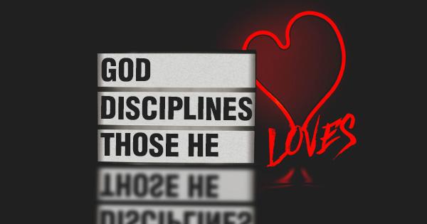 God-Disciplines-Those-He-Loves
