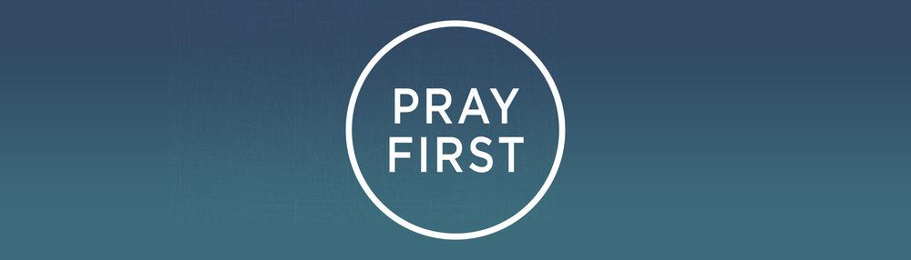 Pray First Web.jpg