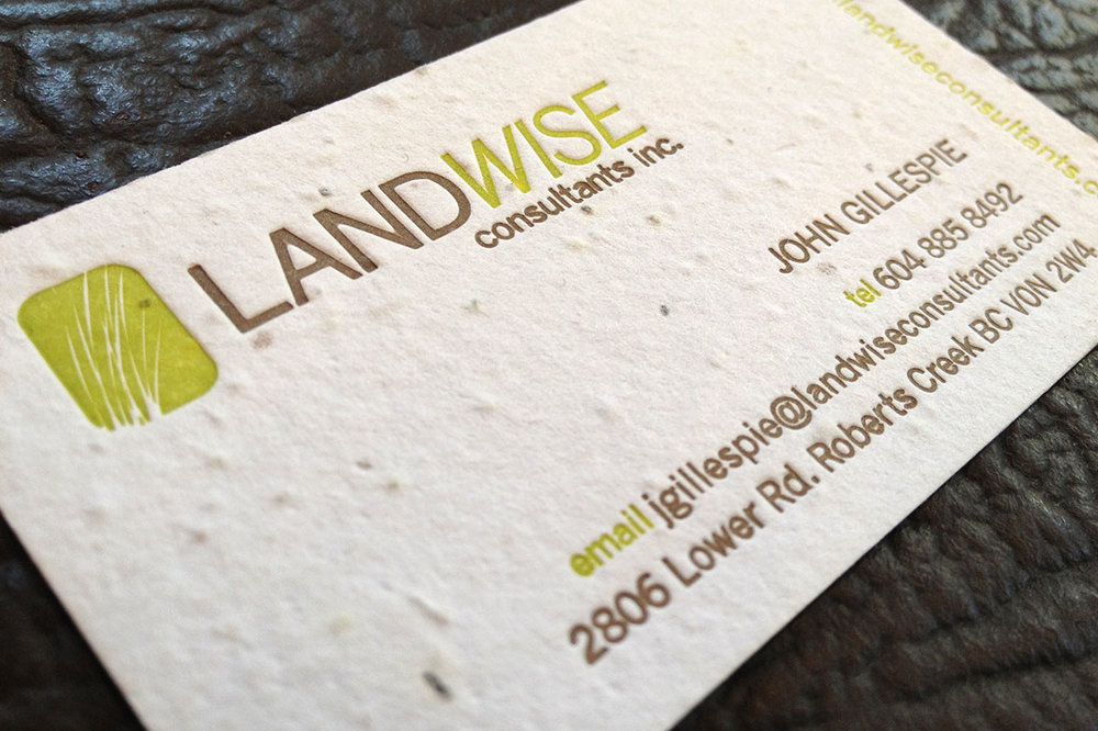 Letterpressed 2-colour business cards for Landwise…printed on hand-made paper that contains plant seeds, so, when you're done with the card you can plant it and wildflowers will grow…seriously.