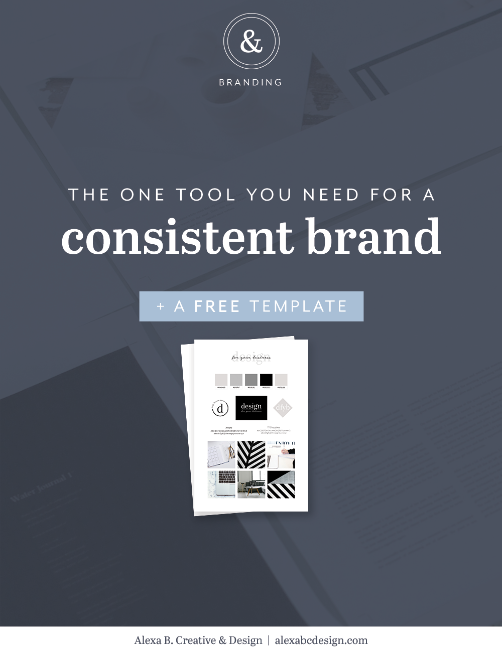 The one tool you need for a consistent brand + a FREE template · Alexa B. Creative & Design