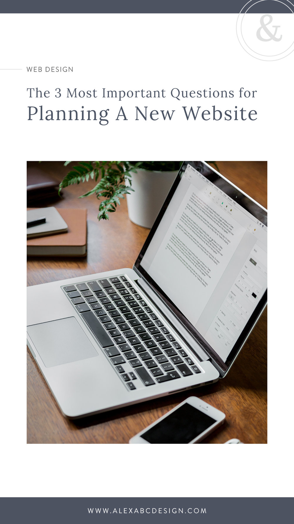 The 3 Most Important Questions to Ask When Planning for a New Website | Alexa B. Creative & Design