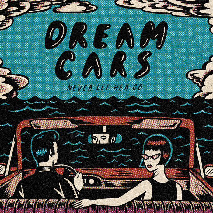 DREAM CARS TRACK: WITHOUT A NAME ALBUM: NEVER LET HER GO