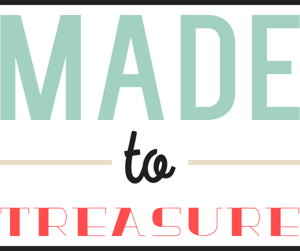 Made to Treasure