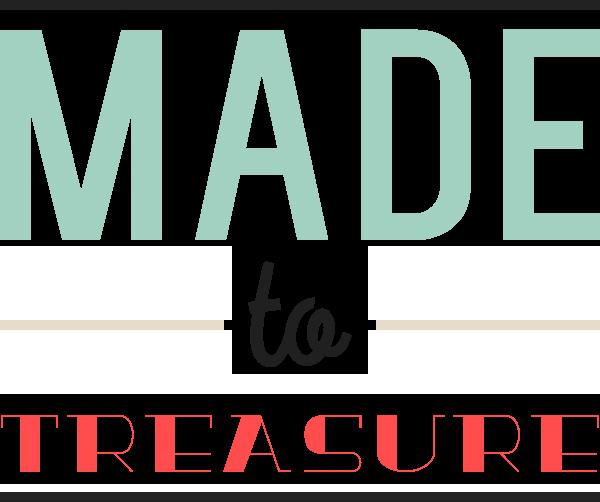 Made To Treasure