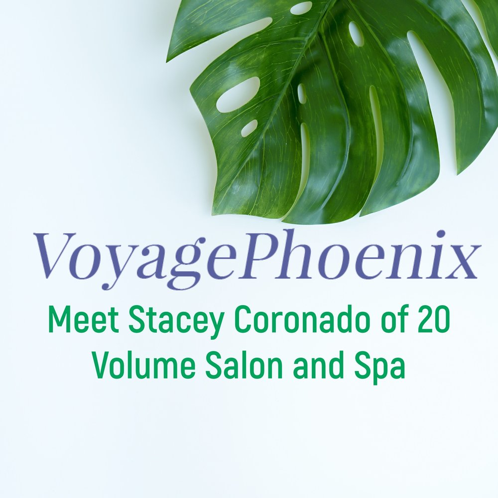 Voyage Phoenix writes an article about Stacey Coronado, owner of 20 Volume Salon and Spa.