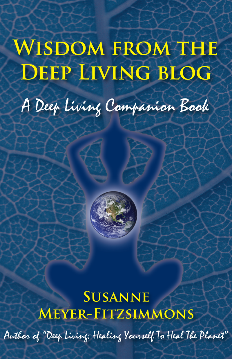 Savoring life, musings on food and how to grow it sustainably, reflections on the present cultural transformation, deep and meaningful living, spiritual meanderings, thoughts on health and wellness, answers on how we can heal our planet - Wisdom from the Deep Living Blog is an uplifting collection of the best inspirational blog posts from almost six years of blogging on holistic living, and a companion book to Deep Living: Healing Yourself To Heal The Planet. -