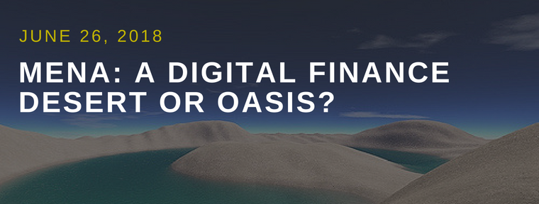 MENA: A Digital Finance Desert or Oasis