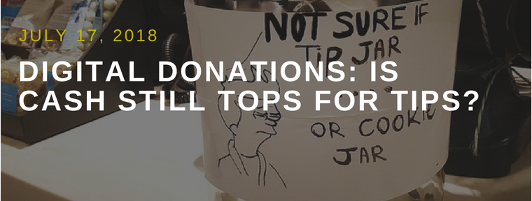 Digital Donations: Is Cash Still Tops for Tips?