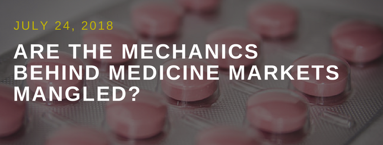 Are the Mechanics Behind Medicine Markets Mangled?