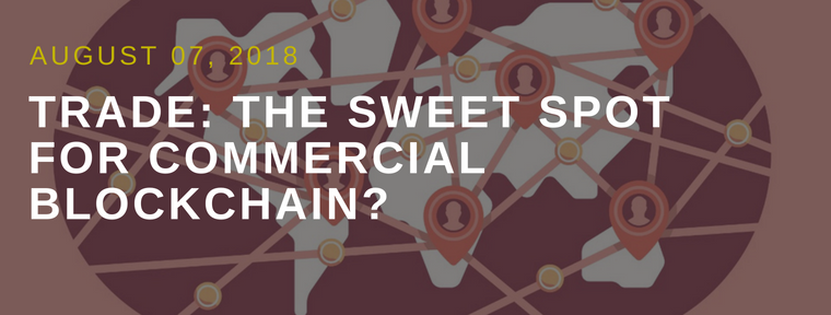 Trade: The Sweet Spot for Commercial Blockchain?