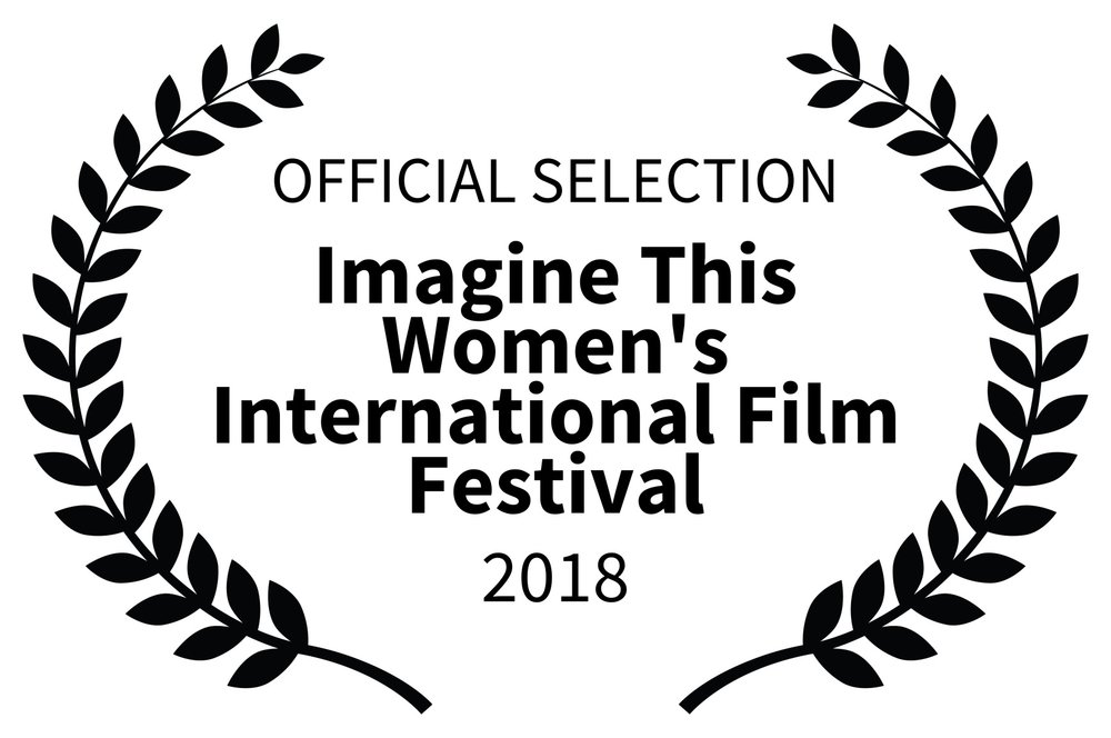 OFFICIAL SELECTION - Imagine This Womens International Film Festival - 2018.jpg