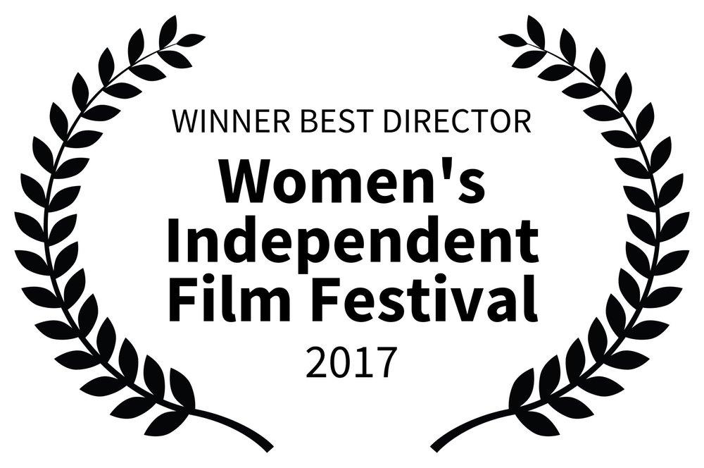 WINNER BEST DIRECTOR - Womens Independent Film Festival - 2017.jpg